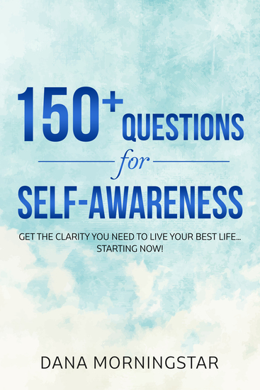 150+ Questions for Self-Awareness - Get the Clarity You Need to Live Your Best LifeStarting Now! - cover