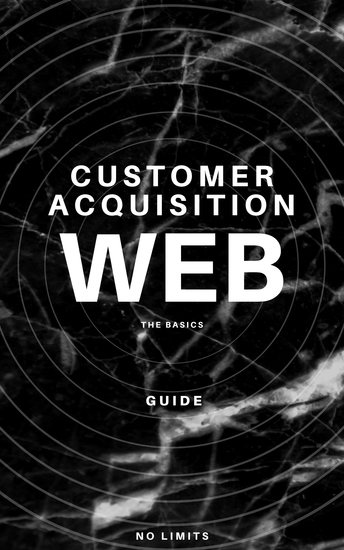Customer Acquisition - Web The Basics Guide - cover