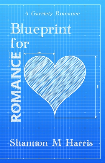 Blueprint for Romance - A Garriety Romance - cover