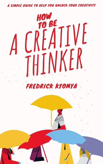 How to be a creative thinker - cover