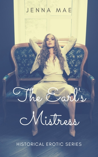 The Earl's Mistress - A short read Historical Erotica Story - cover