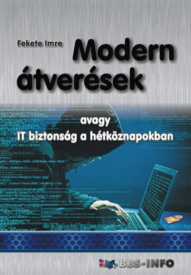 Modern átverések - avagy IT biztonság a hétköznapokban - cover