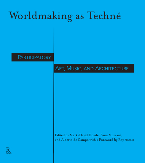 Worldmaking as Techné - Participatory Art Music and Architecture - cover