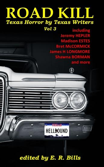 Road Kill - Texas Horror by Texas Writers Volume 3 - cover