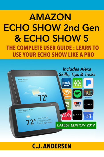 Amazon Echo Show (2nd Gen) & Echo Show 5 - The Complete User Guide - Learn to Use Your Echo Show Like A Pro - cover