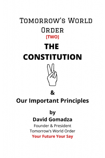 Tomorrow's World Order THE CONSTITUTION - & Our Important Principles - cover