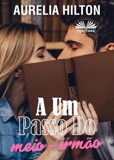 A Um Passo Do Meio-Irmão - Um Romance Curto E Quente De Aurelia Hilton Livro De Romance 39 - cover