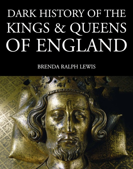 Dark History of the Kings & Queens of England - 1066 to the Present Day - cover