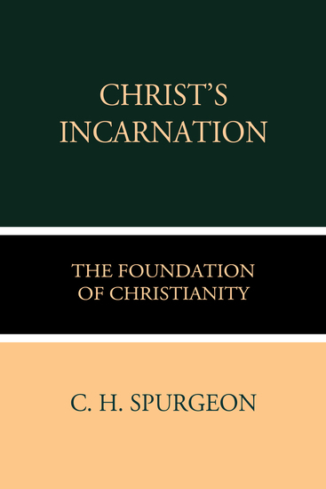 Christ's Incarnation the Foundation of Christianity - cover