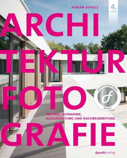 Architekturfotografie - Technik Aufnahme Bildgestaltung und Nachbearbeitung - cover