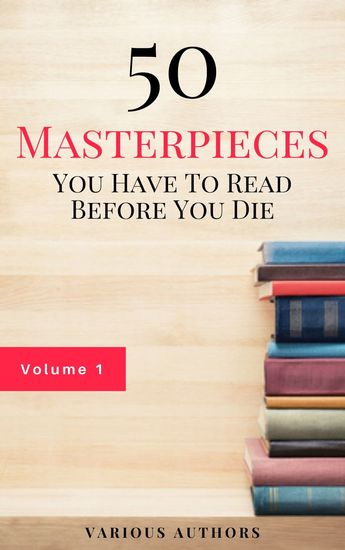 50 Masterpieces you have to read before you die Vol: 1 - cover