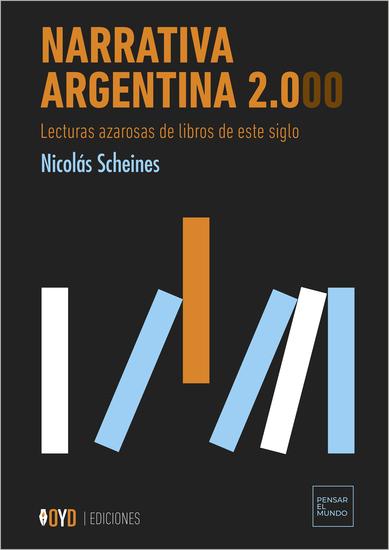 Narrativa Argentina 2000 - Lecturas azarosas de libros de este siglo - cover