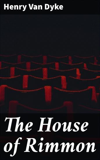 The House of Rimmon - A Drama in Four Acts - cover