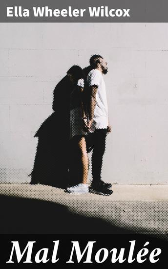 Mal Moulée - A Novel - cover