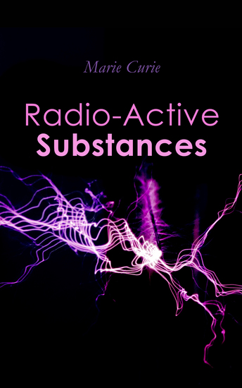Radio-Active Substances - cover