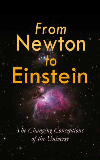 From Newton to Einstein - The Changing Conceptions of the Universe - cover