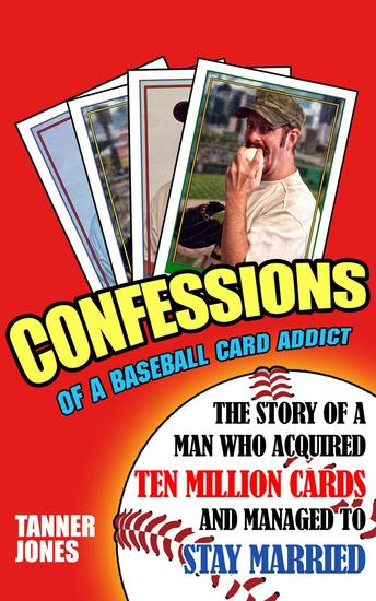 Confessions of a Baseball Card Addict - cover