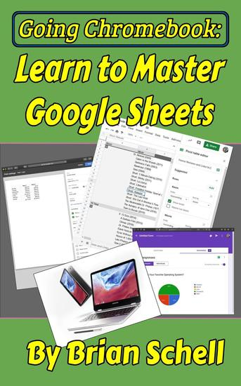 Going Chromebook: Learn to Master Google Sheets - Going Chromebook #3 - cover