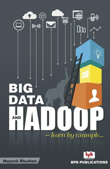 Big Data and Hadoop: Learn by Example - cover