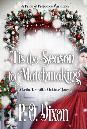 'Tis the Season for Matchmaking - A Darcy and Elizabeth Love Affair #2 - cover
