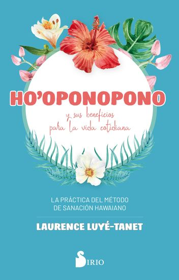 Ho`oponopono y sus beneficios para la vida cotidiana - La práctica del método de sanación hawaiano - cover