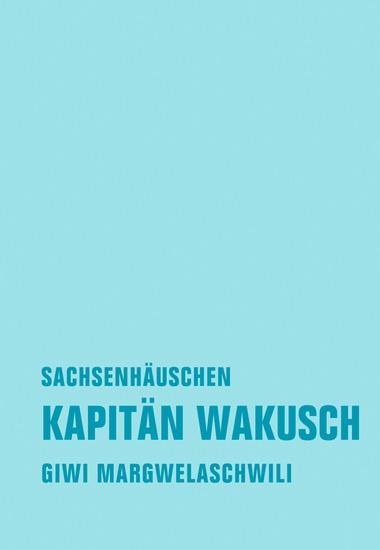 Kapitän Wakusch 2 Sachsenhäuschen - Roman - cover