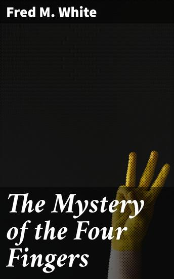 The Mystery of the Four Fingers - cover