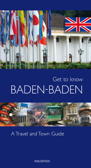 Get to know Baden-Baden - A Travel And Town Guide - cover
