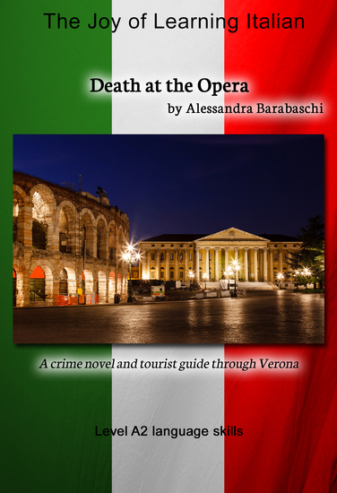 Death at the Opera - Language Course Italian Level A2 - A crime novel and tourist guide through Verona - cover