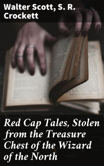 Red Cap Tales Stolen from the Treasure Chest of the Wizard of the North - cover
