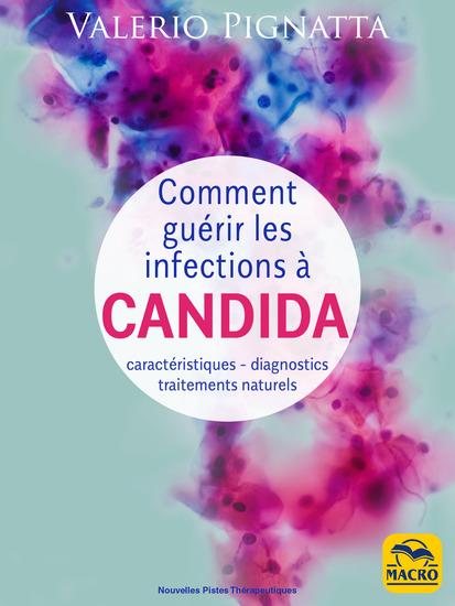 Comment guérir les infections à Candida - Caractéristiques - diagnostics - traitements naturels - cover