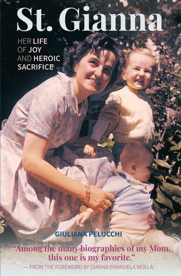 """Saint Gianna"" - Her Life of Joy and Heroic Sacrifice - cover"
