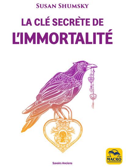 La Clé secrète de l'immortalité - Faire la connaissance de divinités d'anges d'archanges et maîtres des traditions du monde entier - cover