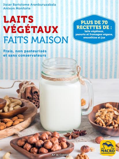 Laits végétaux faits maison - Frais non pasteurisés et sans conservateurs ! - cover