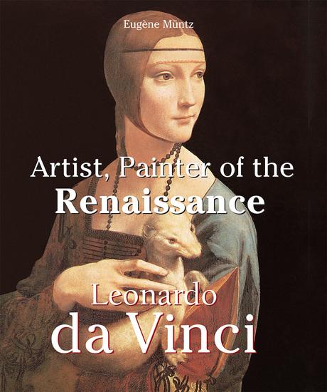 Leonardo Da Vinci - Artist Painter of the Renaissance - cover