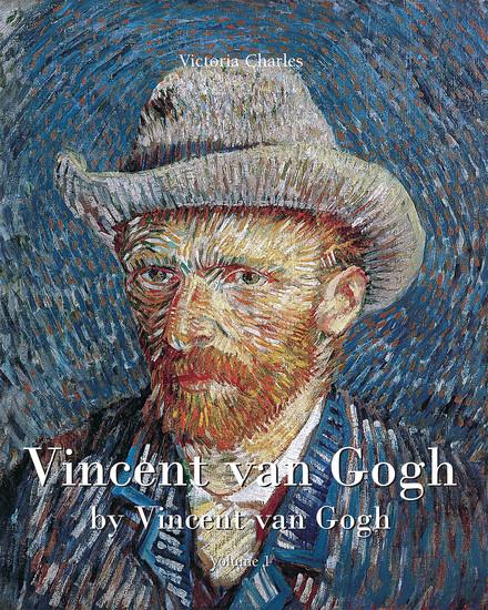 Vincent van Gogh by Vincent van Gogh - Volume 1 - cover