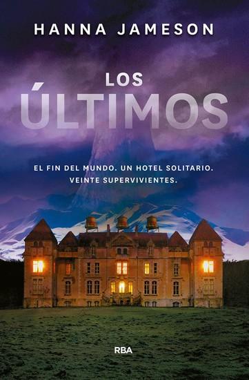 Los últimos - El fin del mundo Un hotel solitario Veinte supervivientes - cover