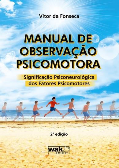 Manual de Observação Psicomotora - Significação psiconeurologica dos fatores psicomotores - cover