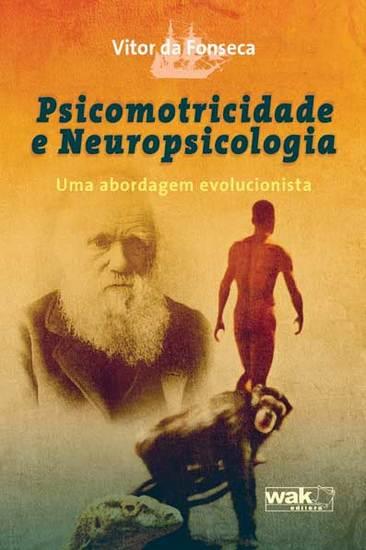 Psicomotricidade e Neuropsicologia - Uma abordagem evolucionista - cover