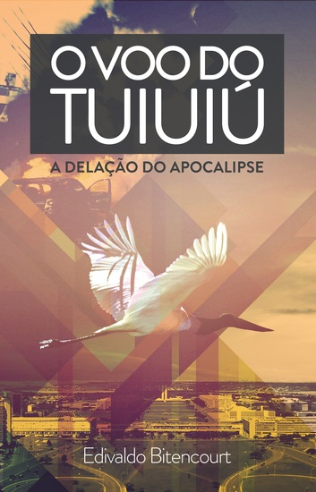 O Voo do Tuiuiú - A Delação do Apocalipse - cover