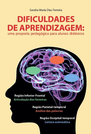 Dificuldades de aprendizagem - Uma proposta pedagógica para alunos disléxicos - cover