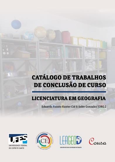 Catálogo de trabalhos de conclusão de curso - Licenciatura em geografia - cover