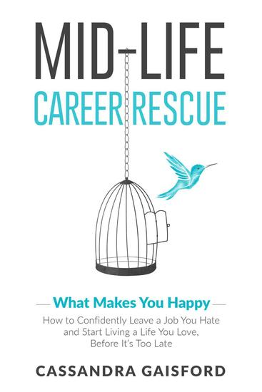 Mid-Life Career Rescue: What Makes You Happy - Midlife Career Rescue #2 - cover