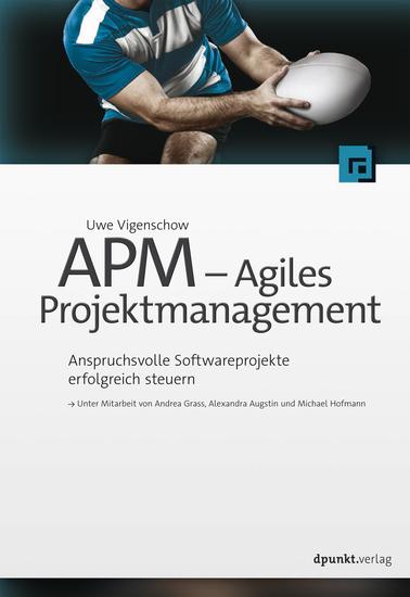 APM - Agiles Projektmanagement - Anspruchsvolle Softwareprojekte erfolgreich steuern - cover