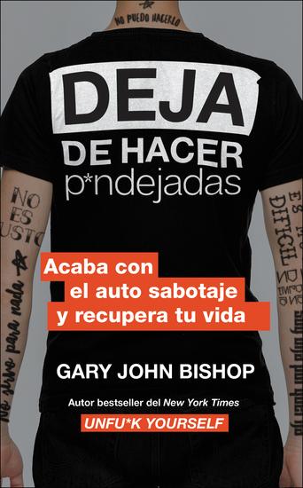 Stop Doing That Sh*t \ Deja de hacer p*ndejadas (Spanish edition) - Acaba con el auto sabotaje y recupera tu vida - cover