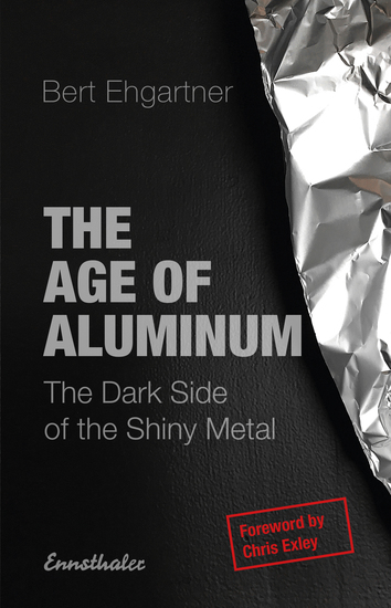 The Age of Aluminum - The Dark Side of the Shiny Metal - cover