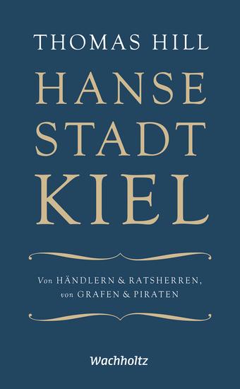 Hansestadt Kiel - Von Händlern & Ratsherren von Grafen & Piraten - cover