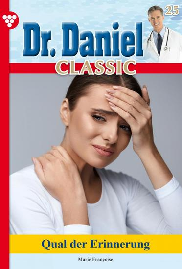 Dr Daniel Classic 25 – Arztroman - Qual der Erinnerung - cover