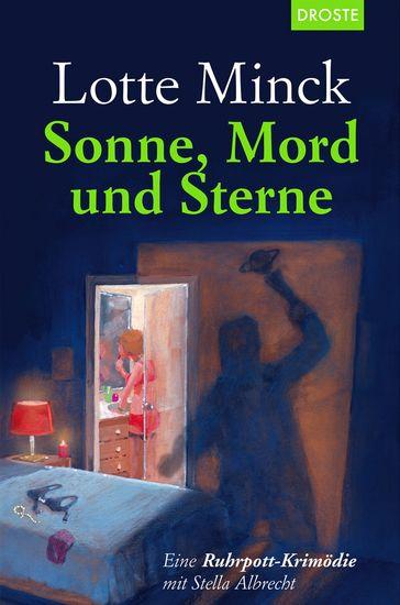 Sonne Mord und Sterne - Eine Ruhrpott-Krimödie mit Stella Albrecht - cover