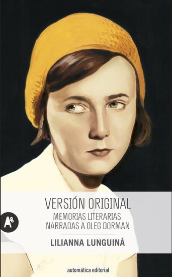 Versión original - Memorias literarias narradas a Oleg Dorman - cover